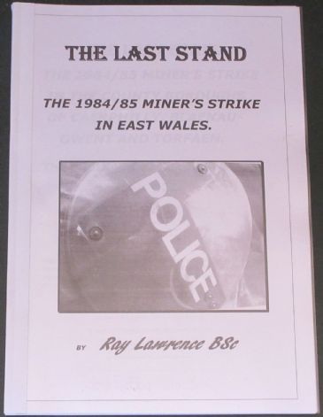 The Last Stand - The 1984/85 Miners Strike in East Wales, by Ray Lawrence